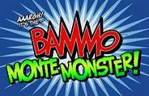 Bammo Monster Monte by Bob Farmer*