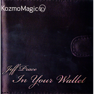 In Your Wallet by Jeff Prace and Kozmomagic*