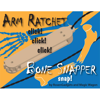 Arm Ratchet Bone Snapper by RosenGadgets and Magic Wagon