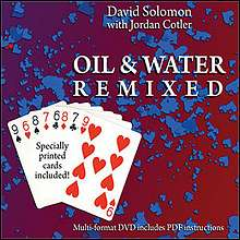 Oil and Water Remixed by David Solomon and Jordan Cotler*