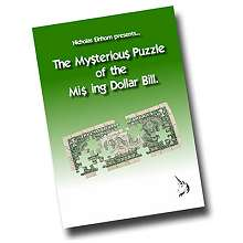 The Mysterious Puzzle of The Missing Dollar Bill*