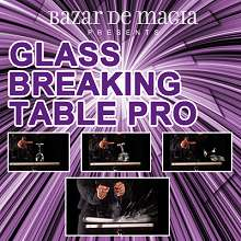 Glass Breaking Table Pro by Bazar de Magia