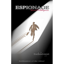 Espionage:-Secret-Intelligence--by-The-Enchantment*