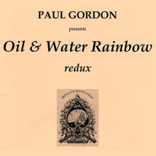 Oil & Water Rainbow by Paul Gordon