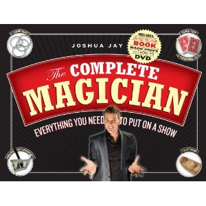 The-Complete-Magician:-Everything-You-Need-to-Put-on-a-Show