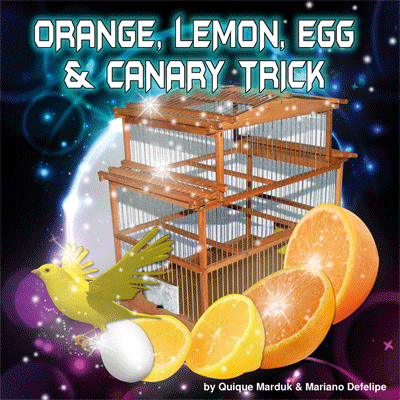 Orange, Lemon, Egg & Canary Trick by Quique Marduk
