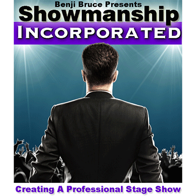 Showmanship Incorporated - Creating a professional stage show by Benji Bruce