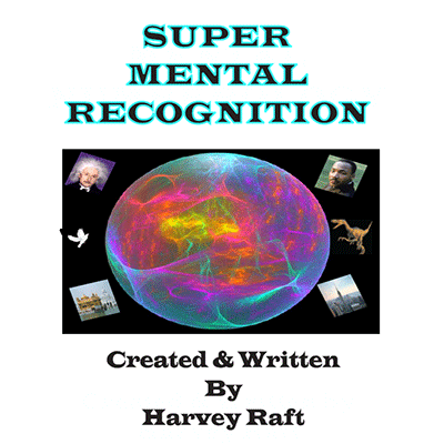 Super Mental Recognition by Harvey Raft*