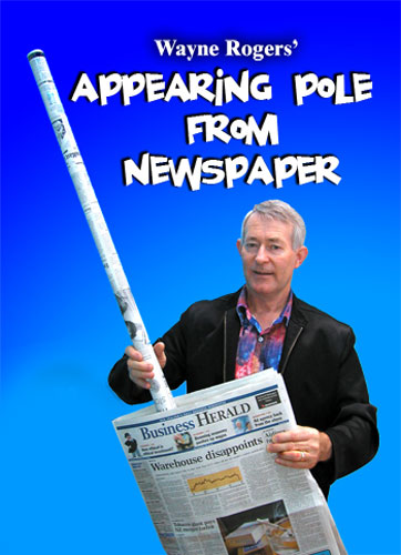 Appearing Pole from Newspaper - W Rogers
