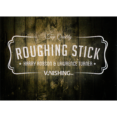 Roughing-Sticks-by-Harry-Robson-and-Vanishing-Inc.
