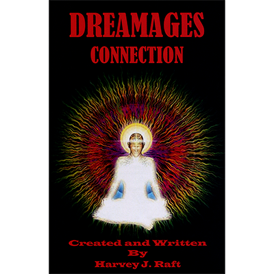 Dreamages Connection by Harvey Raft
