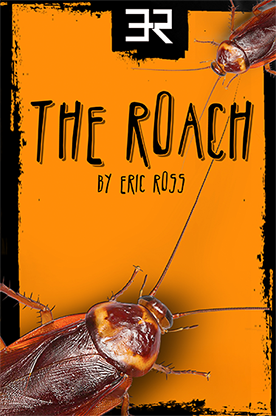 The Roach by Eric Ross