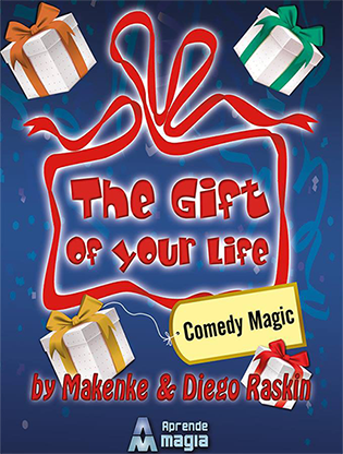 The Gift of Your Life by Makenke -  Diego Raskin and Aprende Magia