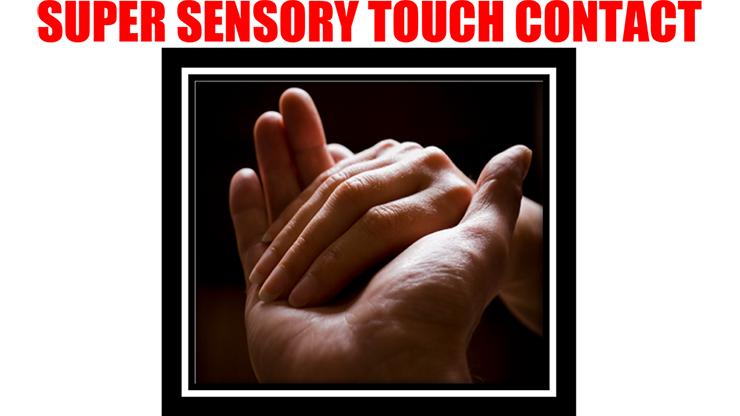 Super Sensory Touch Contact by Harvey Raft*
