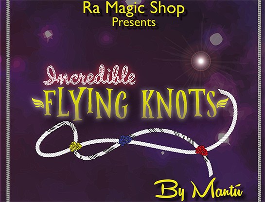 Incredible Flying Knots by Ra El Mago and Mantu