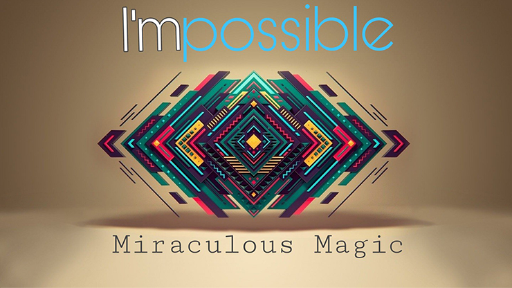 I`mpossible by Miraculous Magic