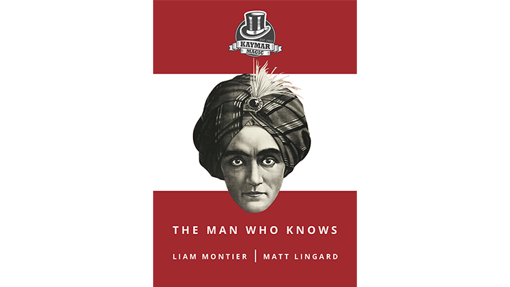 The-Man-Who-Knows-by-Liam-Montier-Matt-Lingard-and-Kaymar-Magic