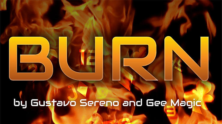BURN by Gustavo Sereno and Gee Magic*