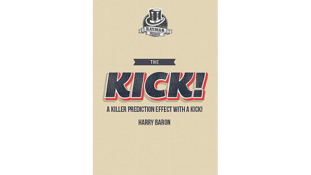 The KICK! by Harry Baron and Kaymar Magic
