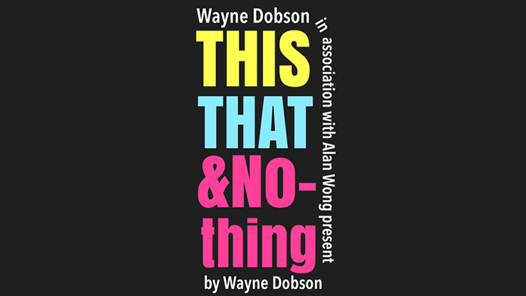 THIS THAT & NOTHING by Wayne Dobson and Alan Wong*