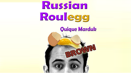 Russian Roulegg Brown by Quique Marduk