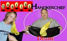 Dancing Handkerchief Deluxe